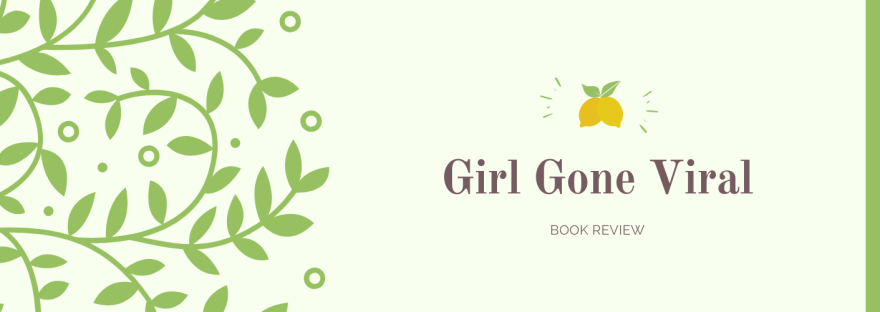 Girl Gone Viral Book